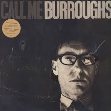 <span style='color: #3c3c3c;'>William S. Burroughs</span> <br><span style='font-style: italic; font-weight: bold;'>Call me Burroughs</span>