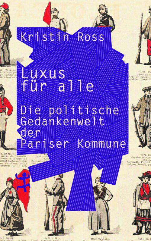 <span style='color: #3c3c3c;'>Kristin Ross</span> <br><span style='font-style: italic; font-weight: bold;'>Luxus für alle</span>