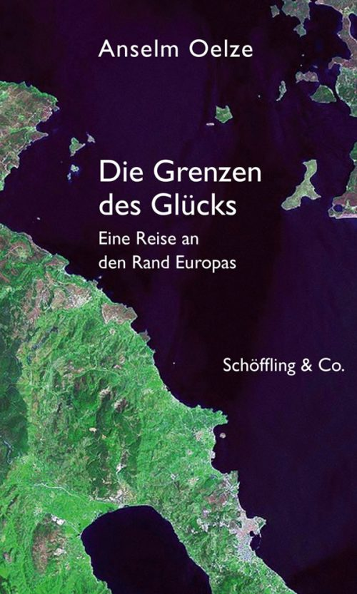 <span style='color: #3c3c3c;'>Anselm Oelze</span> <br><span style='font-style: italic; font-weight: bold;'>Die Grenzen des Glücks</span>