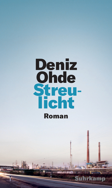 <span style='color: #3c3c3c;'>Deniz Ohde</span> <br><span style='font-style: italic; font-weight: bold;'>Streulicht</span>