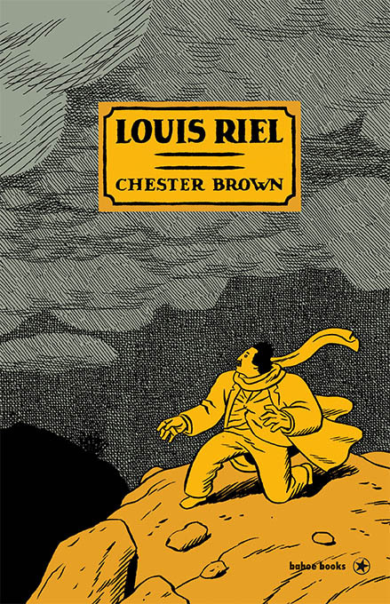 <span style='color: #3c3c3c;'>Chester Brown</span> <br><span style='font-style: italic; font-weight: bold;'>Louis Riel</span>