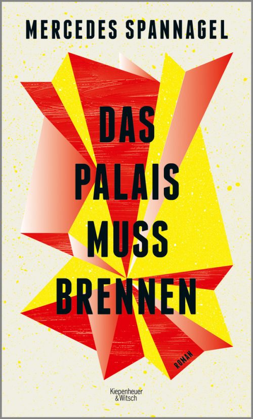 <span style='color: #3c3c3c;'>Mercedes Spannagel</span> <br><span style='font-style: italic; font-weight: bold;'>Das Palais muss brennen</span>