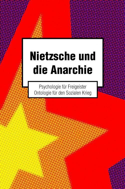 Nietzsche und die Anarchie