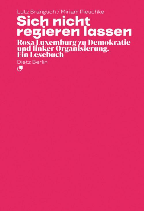 <span style='color: #3c3c3c;'>Lutz Brangsch/ Miriam Pieschke (Hrsg.)</span> <br><span style='font-style: italic; font-weight: bold;'>Sich nicht regieren lassen</span>