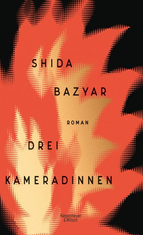<span style='color: #3c3c3c;'>Shida Bazyar</span> <br><span style='font-style: italic; font-weight: bold;'>Drei Kameradinnen</span>