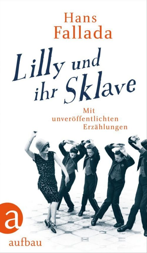 <span style='color: #3c3c3c;'>Hans Fallada</span> <br><span style='font-style: italic; font-weight: bold;'>Lilly und ihr Sklave</span>
