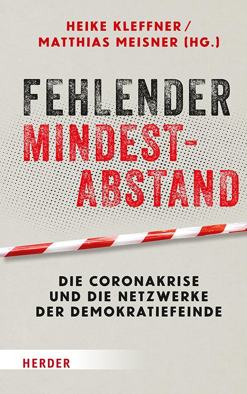 <span style='color: #3c3c3c;'>Heike Kleffner / Matthias Meisner</span> <br><span style='font-style: italic; font-weight: bold;'>Fehlender Mindestabstand. Die Coronakrise und die Netzwerke der Demokratie</span>