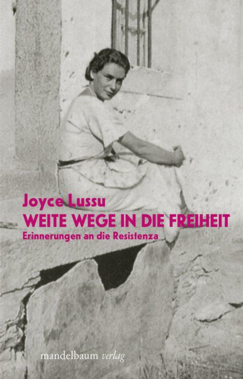 <span style='color: #3c3c3c;'>Joyce Lussu</span> <br><span style='font-style: italic; font-weight: bold;'>Weite Wege in die Freiheit</span>