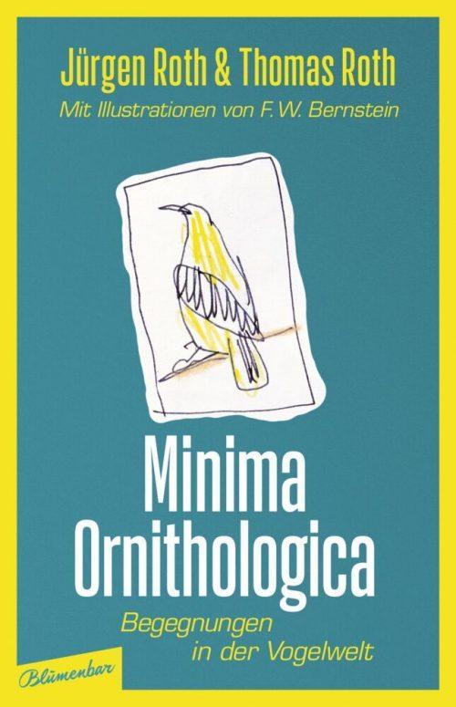 <span style='color: #3c3c3c;'>Jürgen Roth / Thomas Roth</span> <br><span style='font-style: italic; font-weight: bold;'>Minima Ornithologica. Begegnungen in der Vogelwelt</span>