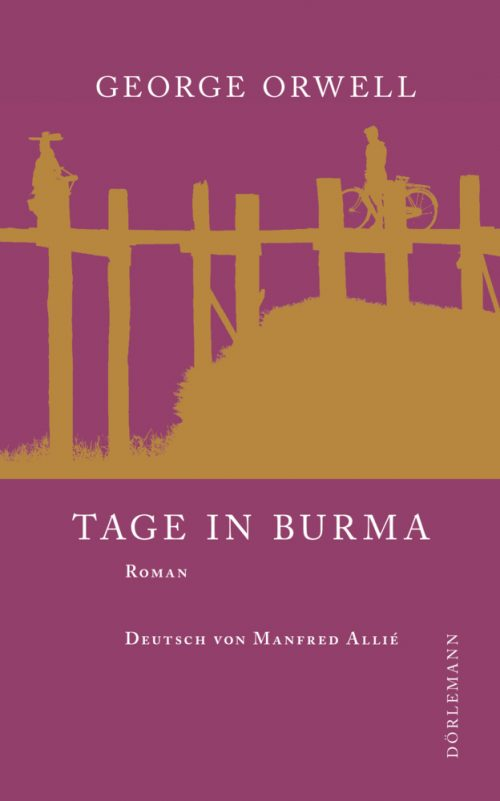 <span style='color: #3c3c3c;'>George Orwell</span> <br><span style='font-style: italic; font-weight: bold;'>Tage in Burma</span>