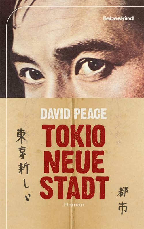 <span style='color: #3c3c3c;'>David Peace</span> <br><span style='font-style: italic; font-weight: bold;'>Tokio neue Stadt</span>