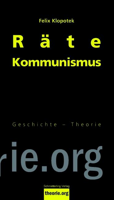 <span style='color: #3c3c3c;'>Felix Klopotek</span> <br><span style='font-style: italic; font-weight: bold;'>Rätekommunismus</span>