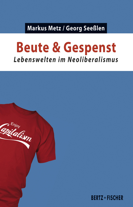 <span style='color: #3c3c3c;'>Markus Metz / Georg Seeßlen</span> <br><span style='font-style: italic; font-weight: bold;'>Beute & Gespenst</span>