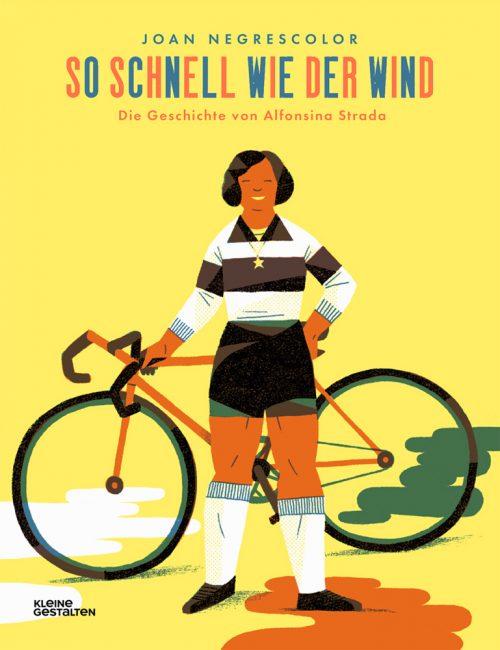 <span style='color: #3c3c3c;'>Joan Negrescolor</span> <br><span style='font-style: italic; font-weight: bold;'>So schnell wie der Wind. Die Geschichte von Alfonsina Strada</span>
