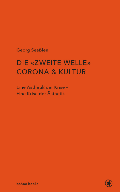 <span style='color: #3c3c3c;'>Georg Seeßlen</span> <br><span style='font-style: italic; font-weight: bold;'>Die zweite Welle: Corona & Kultur</span>