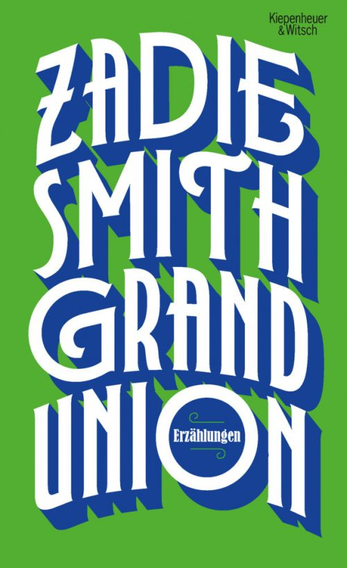 <span style='color: #3c3c3c;'>Zadie Smith</span> <br><span style='font-style: italic; font-weight: bold;'>Grand Union</span>