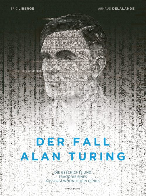 <span style='color: #3c3c3c;'>Eric Liberge / Arnaud Delalande</span> <br><span style='font-style: italic; font-weight: bold;'>Der Fall Alan Turing</span>