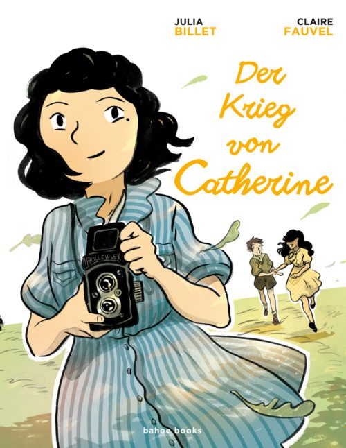 <span style='color: #3c3c3c;'>Julia Billet / Claire Fauvel</span> <br><span style='font-style: italic; font-weight: bold;'>Der Krieg von Catherine</span>