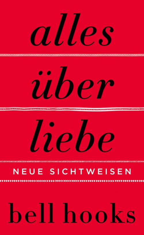 <span style='color: #3c3c3c;'>Bell Hooks</span> <br><span style='font-style: italic; font-weight: bold;'>Alles über Liebe</span>