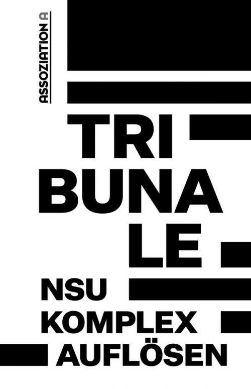 <span style='color: #3c3c3c;'>Bundesweites Aktionsbündnis 'NSU-Komplex auflösen'</span> <br><span style='font-style: italic; font-weight: bold;'>Tribunale – »NSU-Komplex auflösen«</span>