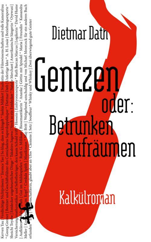 <span style='color: #3c3c3c;'>Dietmar Dath</span> <br><span style='font-style: italic; font-weight: bold;'>Gentzen oder: Betrunken aufräumen</span>