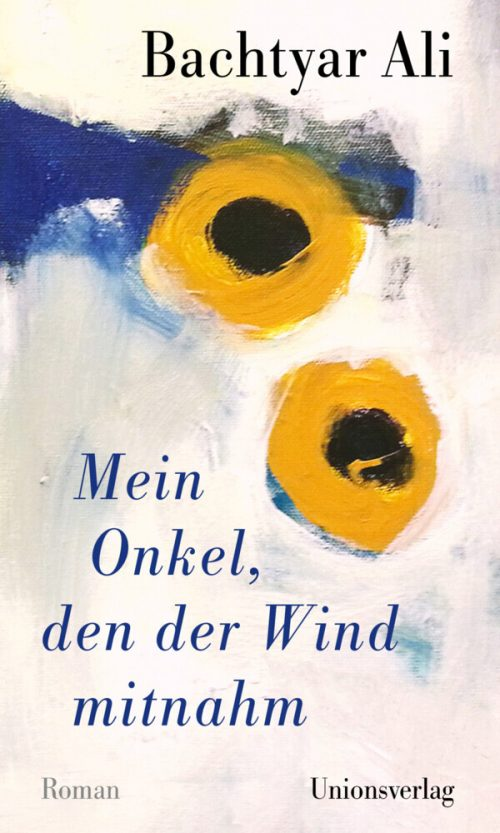 <span style='color: #3c3c3c;'>Bachtyar Ali</span> <br><span style='font-style: italic; font-weight: bold;'>Mein Onkel, den der Wind mitnahm</span>