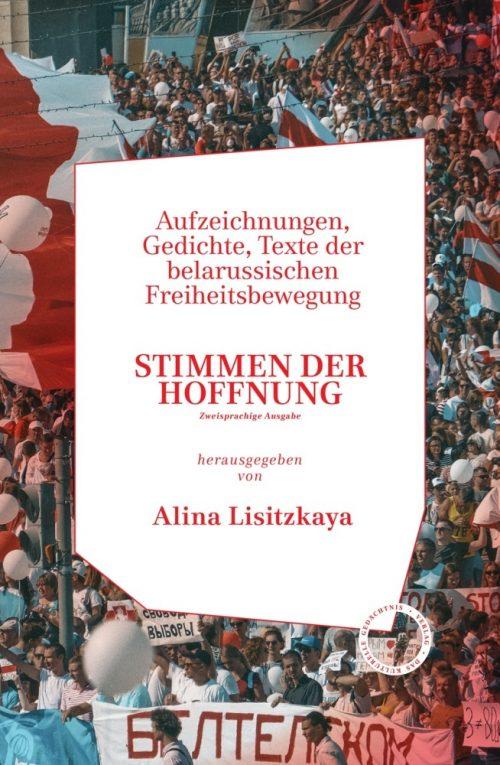 <span style='color: #3c3c3c;'>Alina Lisitzkaya</span> <br><span style='font-style: italic; font-weight: bold;'>Stimmen der Hoffnung. Aufzeichnungen, Gedichte, Texte der belarussischen Freiheitsbewegung</span>