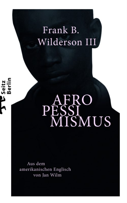 <span style='color: #3c3c3c;'>Frank B. Wilderson III</span> <br><span style='font-style: italic; font-weight: bold;'>Afropessimismus</span>