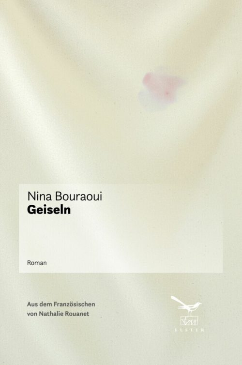 <span style='color: #3c3c3c;'>Nina Bouraoui</span> <br><span style='font-style: italic; font-weight: bold;'>Geiseln</span>