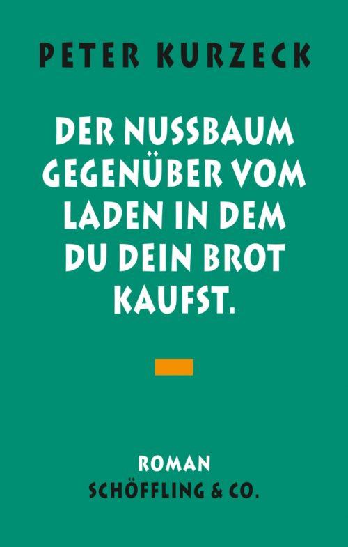 <span style='color: #3c3c3c;'>Peter Kurzeck</span> <br><span style='font-style: italic; font-weight: bold;'>Der Nussbaum gegenüber vom Laden, in dem du dein Brot kaufst.</span>