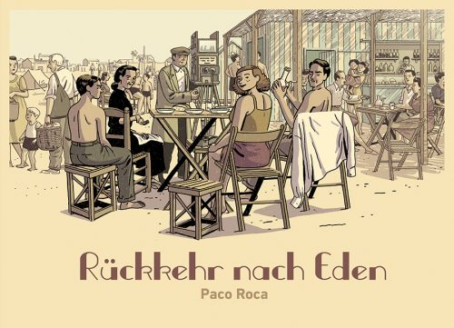 <span style='color: #3c3c3c;'>Paco Roca</span> <br><span style='font-style: italic; font-weight: bold;'>Rückkehr nach Eden</span>