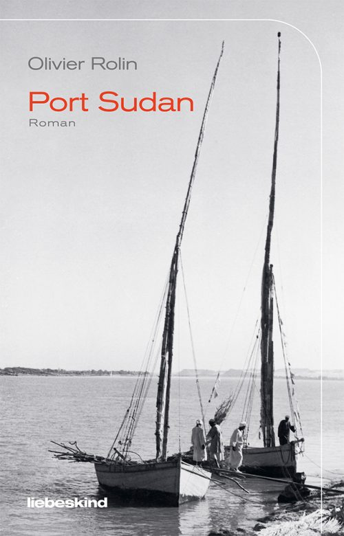 <span style='color: #3c3c3c;'>Olivier Rolin</span> <br><span style='font-style: italic; font-weight: bold;'>Port Sudan</span>