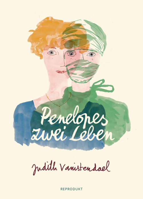 <span style='color: #3c3c3c;'>Judith Vanistendael</span> <br><span style='font-style: italic; font-weight: bold;'>Penelopes zwei Leben</span>