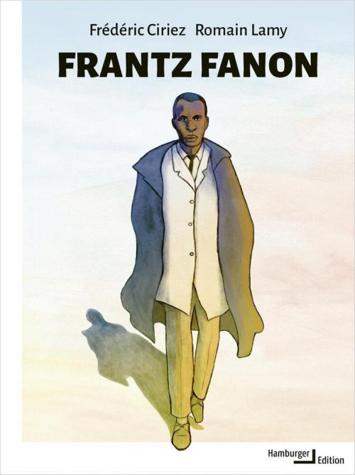 <span style='color: #3c3c3c;'>Frederic Ciriez/ Romain Lamy</span> <br><span style='font-style: italic; font-weight: bold;'>Frantz Fanon</span>