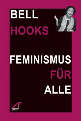 <span style='color: #3c3c3c;'>Bell Hooks</span> <br><span style='font-style: italic; font-weight: bold;'>Feminismus für alle</span>