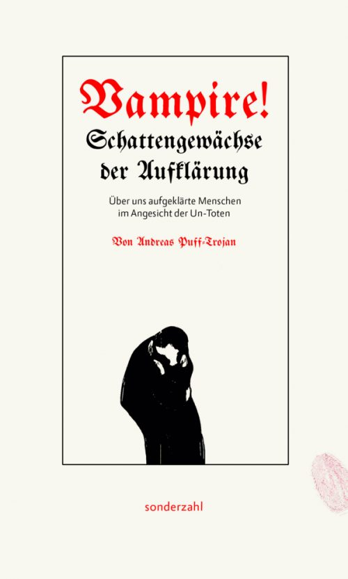<span style='color: #3c3c3c;'>Andreas Puff-Trojan</span> <br><span style='font-style: italic; font-weight: bold;'>Vampire! Schattengewächse der Aufklärung</span>