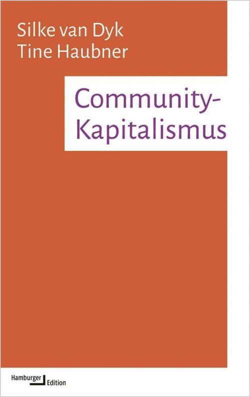 <span style='color: #3c3c3c;'>Silke van Dyk/ Tine Haubner</span> <br><span style='font-style: italic; font-weight: bold;'>Community-Kapitalismus</span>